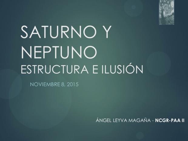 Saturno y Neptuno - Estructura e Ilusión