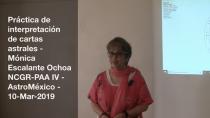 Práctica de interpretación de cartas astrales - Mónica Escalante Ochoa NCGR-PAA IV - AstroMéxico - 10-Mar-2019